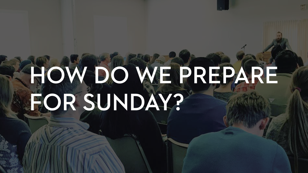 How do we prepare for Sunday?     February 16, 2018