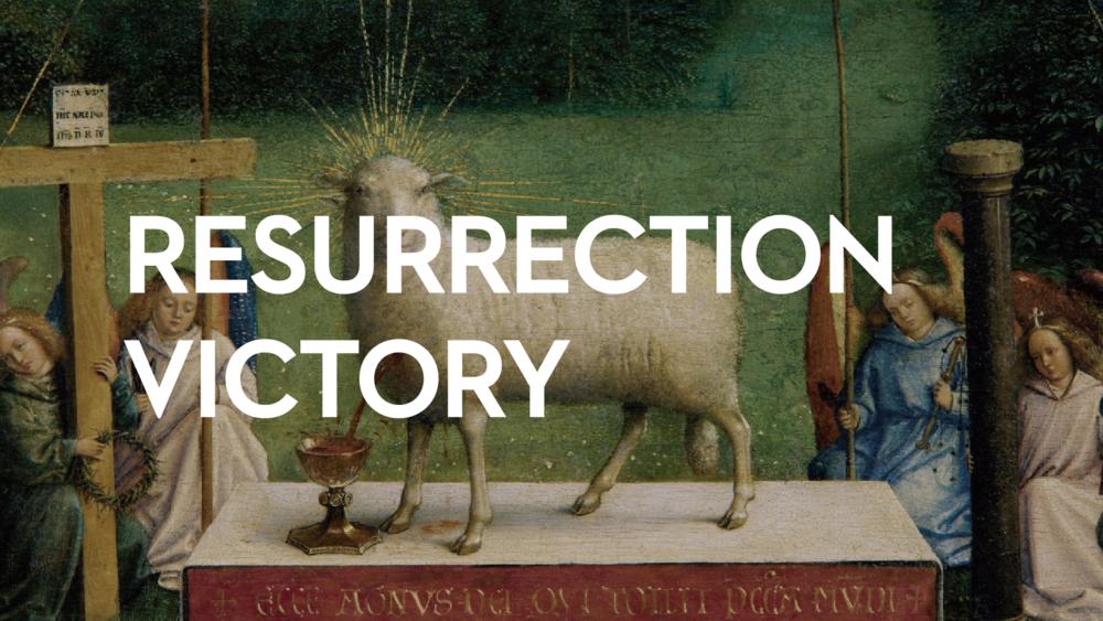 Resurrection Victory    April 19th, 2019