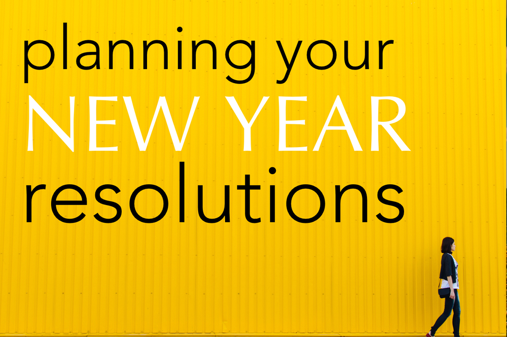 Planning Your New Year Resolutions