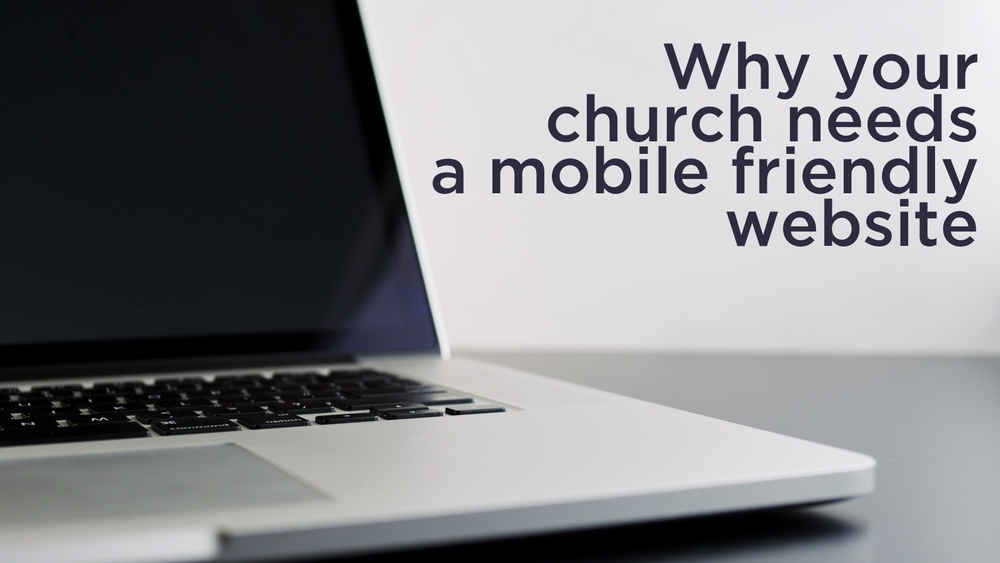 Why your church needs a mobile friendly website