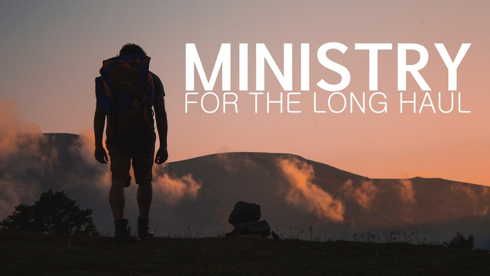 Ministry for the long haul