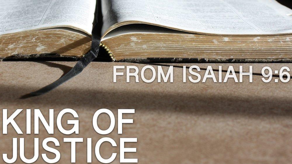 2017-12-15-Isaiah-9-6-King-Of-Justice.jpg
