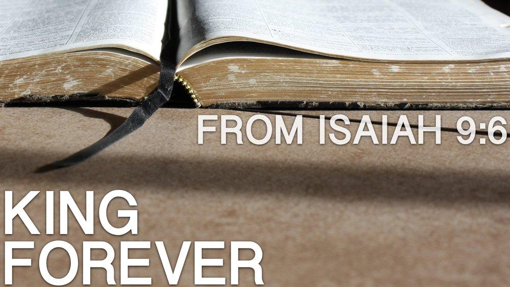 2017-12-17-Isaiah-9-6-King-Forever.jpg