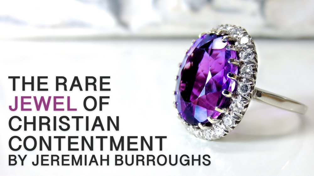 2019-04-14-The-Rare-Jewel-of-Christian-Contentment-by-Jeremiah-Burroughs.jpg
