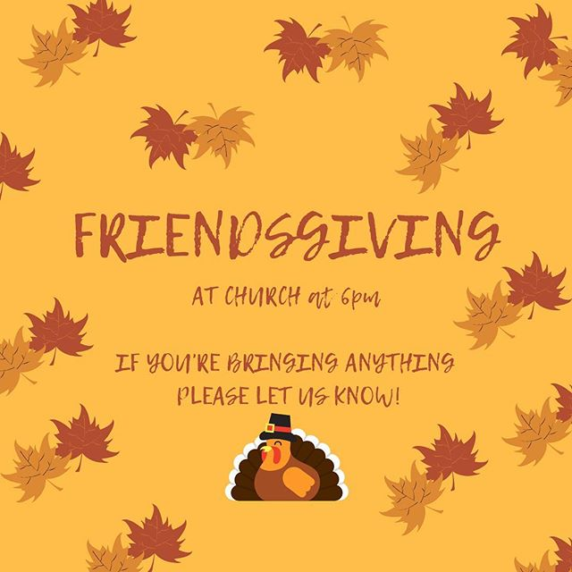 No GUD tomorrow but we are having our FRIENDSGIVING DINNER!  If you are bringing anything please let us know but, please take a look at our bio as we have a list of things that are being brought already. You DON'T have to bring something to come.  We hope to see you tomorrow! Come with an empty stomach!