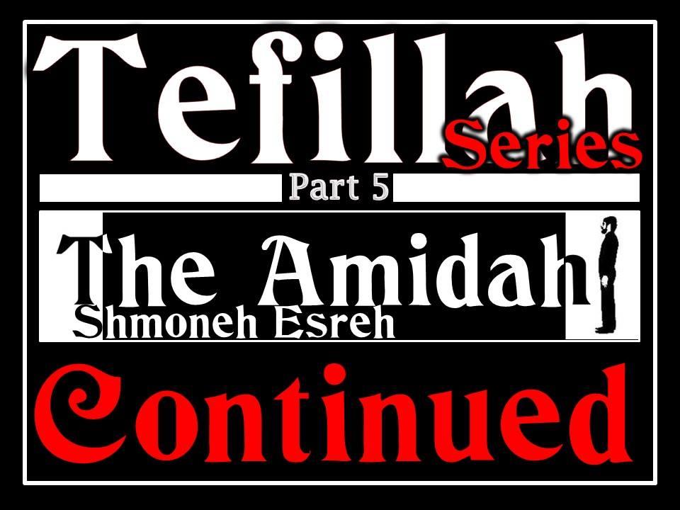 Tefillah Part 5 – Amidah Continued — Netzarim Antoecie