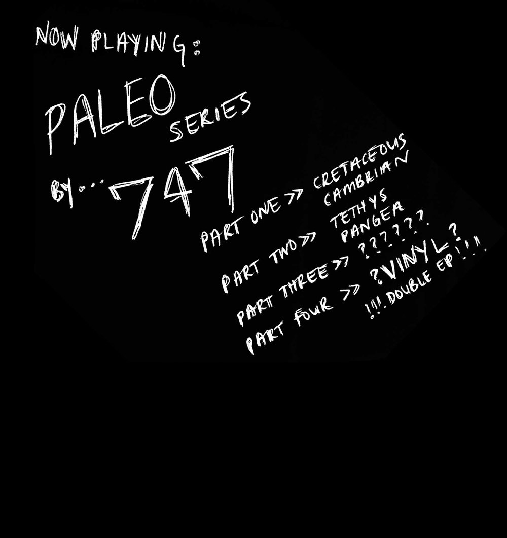 747 - Paleo Series schedule, including tracks Cretaceous, Cambrian, Tethys, and Pangea. Part 3 and 4 to be announced, plus a double EP vinyl of the whole series coming soon.