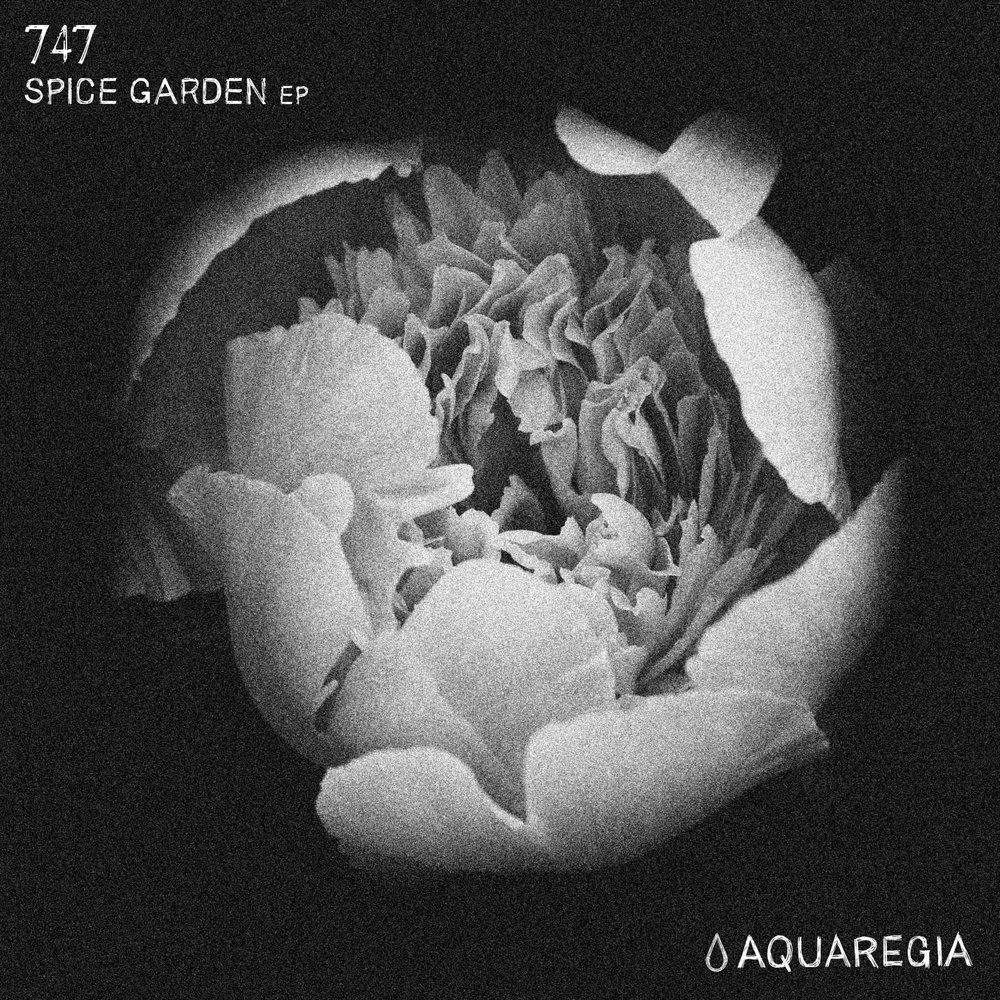 747 - Spice Garden EP [Aquaregia 003]