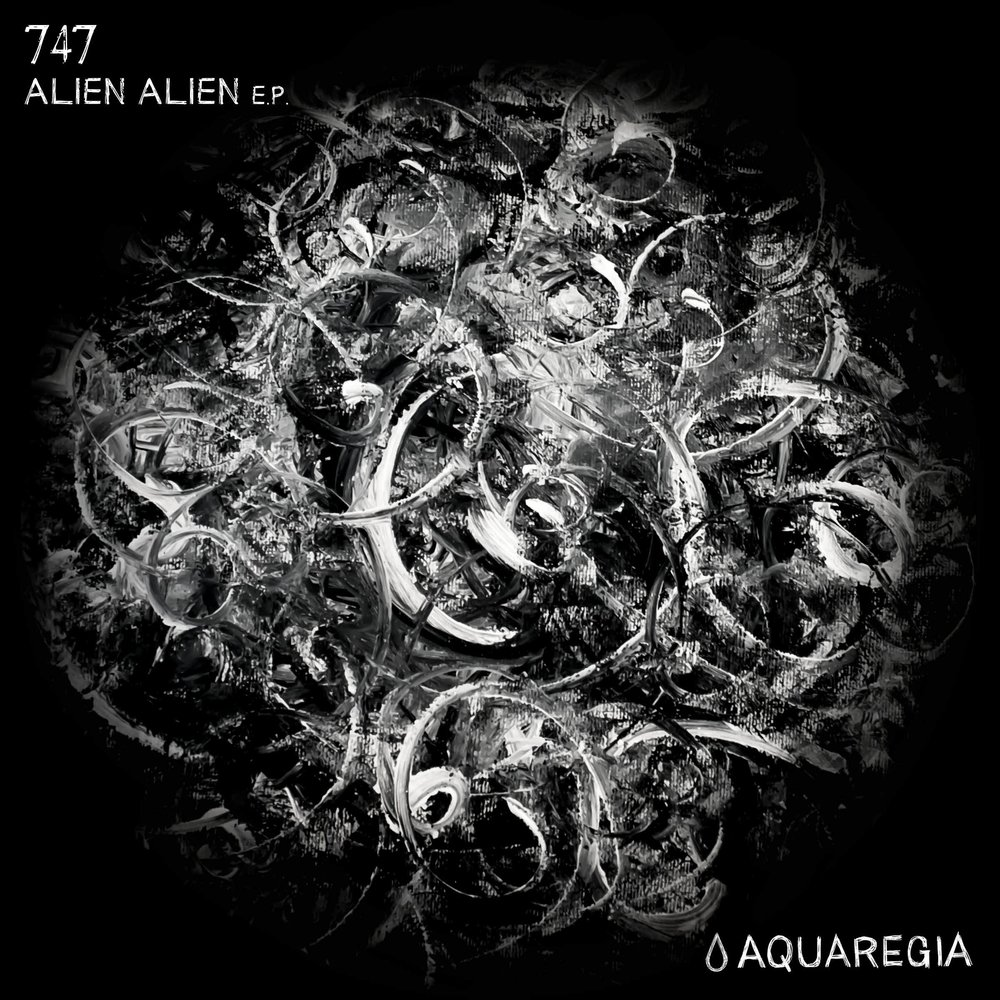 747 - Alien Alien EP [AQR002]