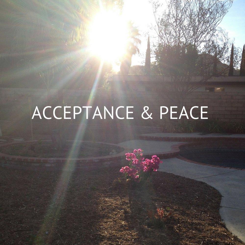 Acceptance & Peace - www.tammyblomsterberg.com