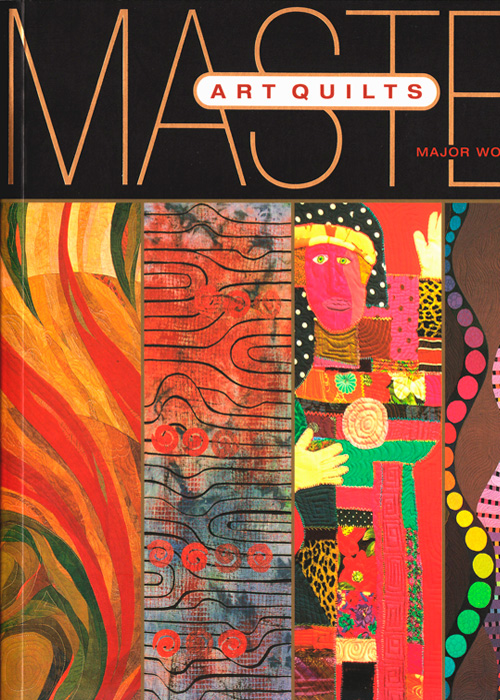 Featured Artist: Masters Art Quilts, Volume One by Martha Sielman