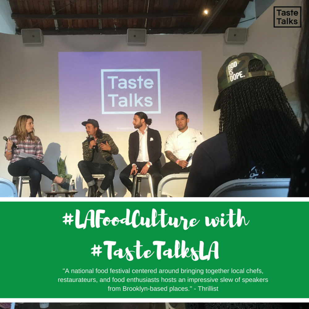 #lafoodculture taste talks los angeles.png