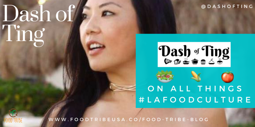 Dash of Ting #LAFoodCulture.png