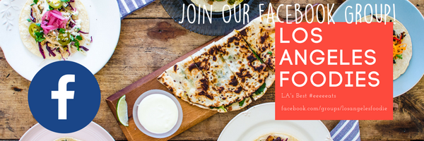 If you live in Los Angeles and like posts like this, be sure to  Request  Access to our FB community of foodies!