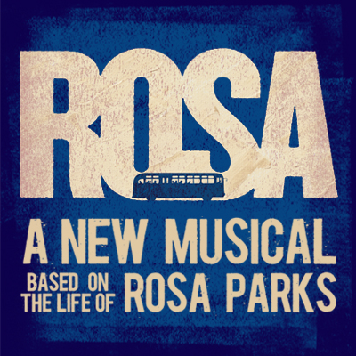 Rosa   ROSA tells the compelling true life story of American activist Rosa Parks and her journey from 'quiet seamstress' to the mother of the civil rights movement. UT leads the development of this musical in readiness for a full scale production