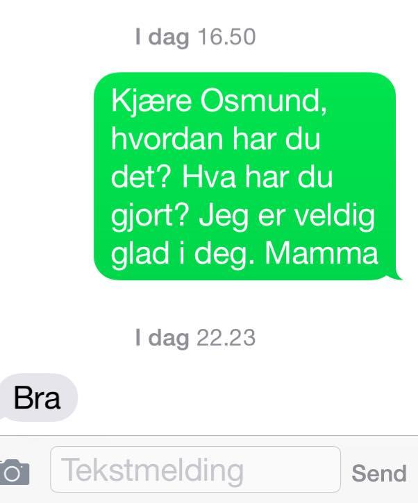 Et tegn på trivsel? Ingen hast med å svare bekymrede mødre hjemme i Norge:)