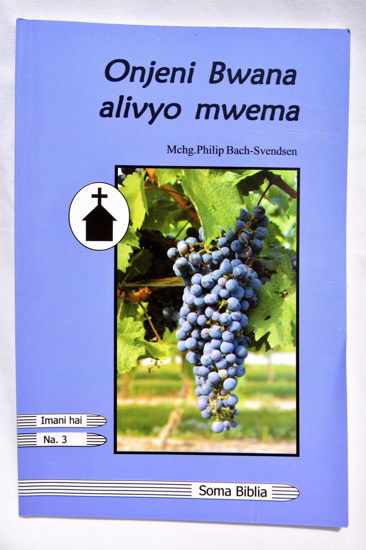 Onjeni Bwana alivyo mwema