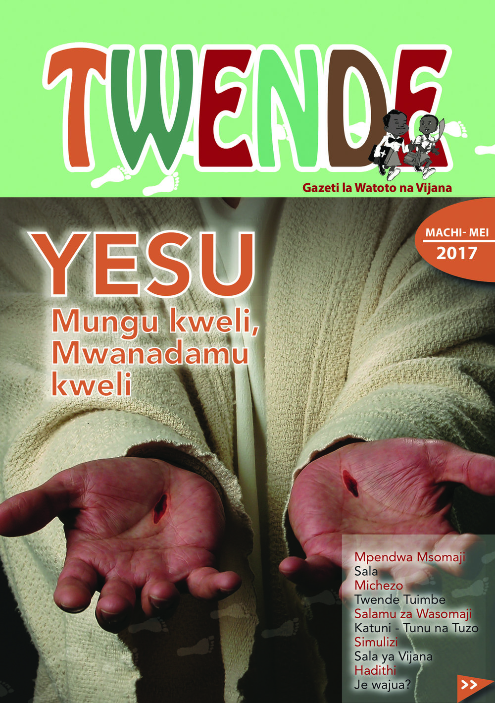 Twende toleo no. 1, 2017 - Toleo hili linafafanua kwa namna rahisi ili wote waelewe maana ya Yesu kuwa Mwanadamu kweli na Mungu kweli.