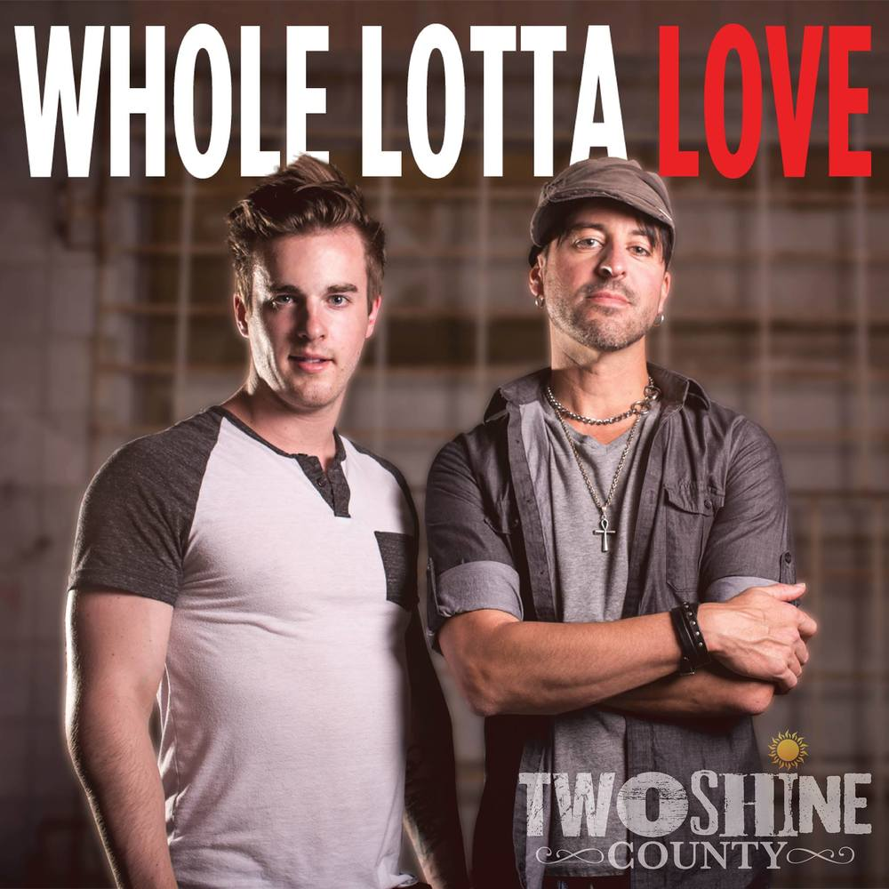 TwoShine County - Whole Lotta Love (2014)