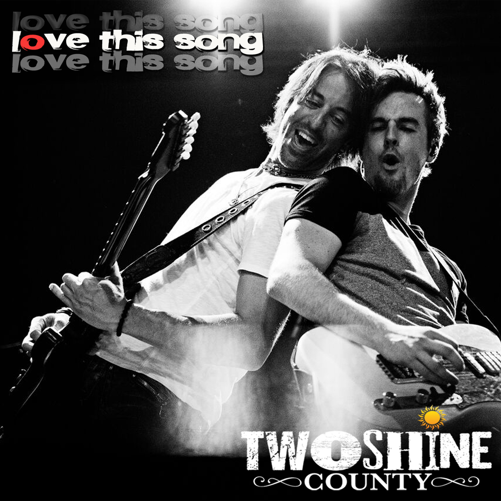 TwoShine County - Love This Song (2015)