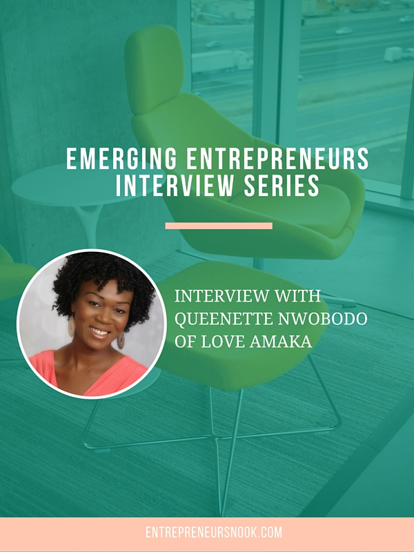 Emerging Entrepreneur Interview Series: Queenette Nwobodo, Founder of Love Amaka