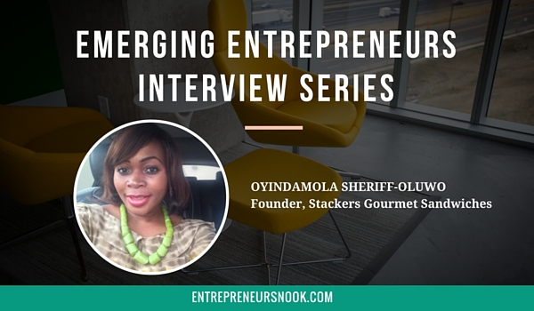 Emerging Entrepreneur Interview Series: Oyindamola Sheriff-Oluwo, Founder Stackers Gourmet Sandwiches