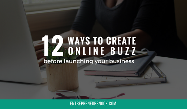 12 ways to create online buzz before launching your business