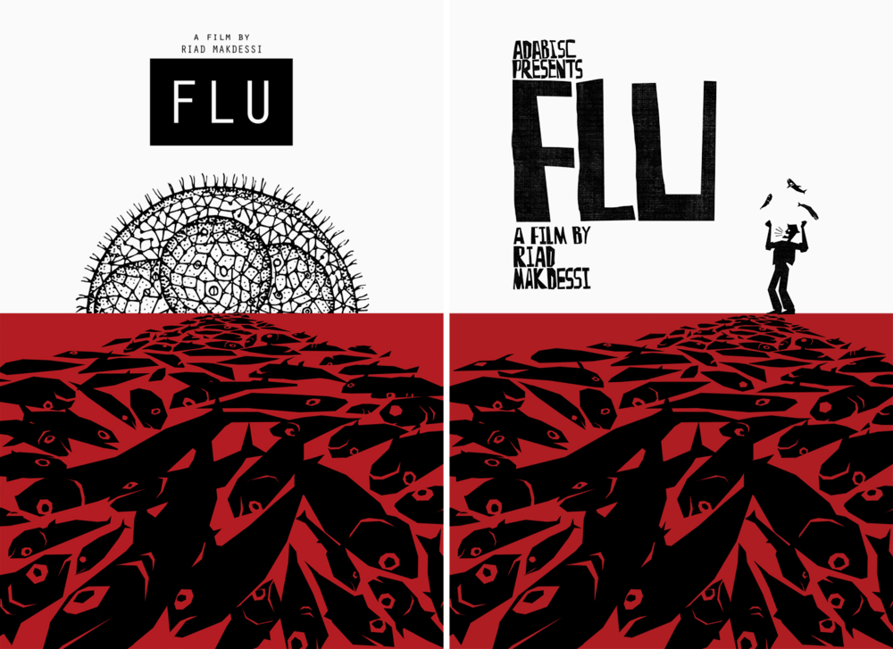 One sheet poster design for  Flu  (Dir. Riad Makdessi)