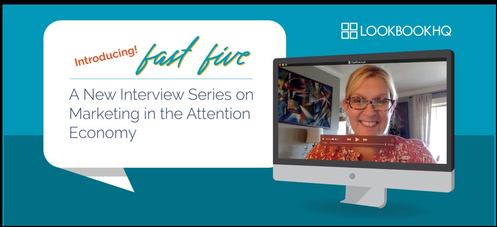 Fast Five Q&A Series