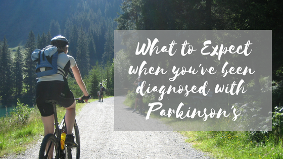 What to Expect after You've been Diagnosed with Parkinson's - Practical information to educate and empower you on this new, unfamiliar journey. (No doomsday talk here)