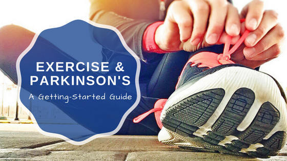 Parkinson's & Exercise: A Getting Started Guide - How to determine where to start based on where you are in your journey, your budget, and your personality style.