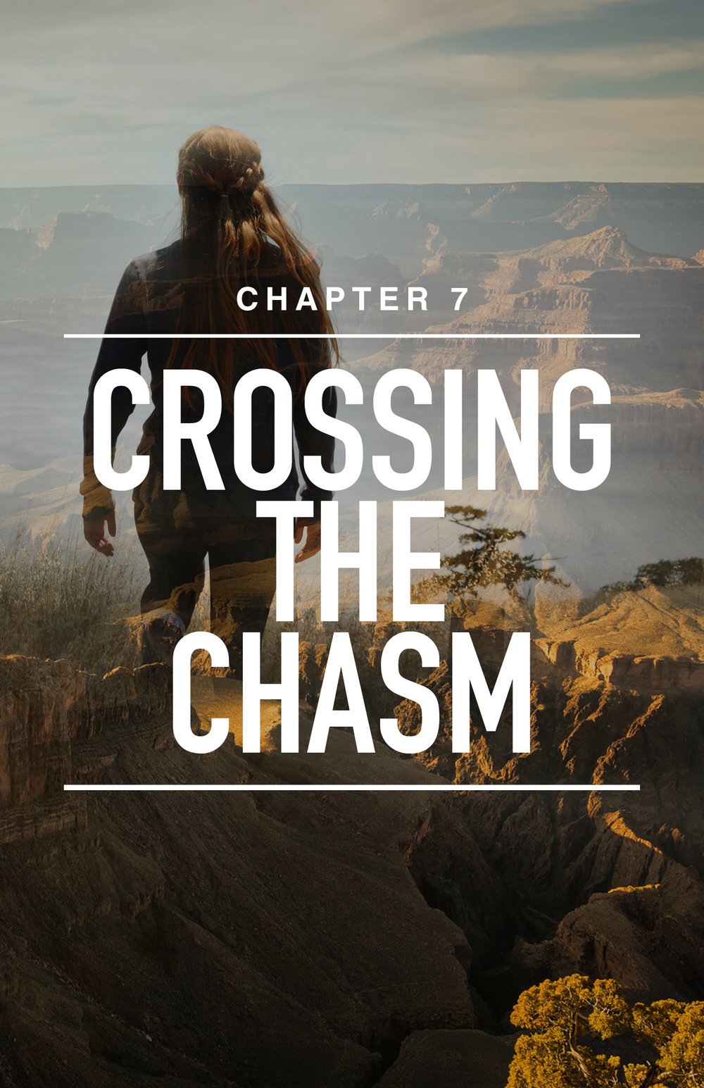 CH 7: Crossing The Chasm