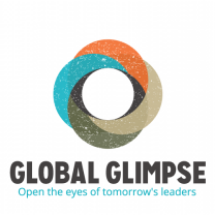 GLOBAL GLIMPSE San Francisco, CA Global Glimpse is a movement of hundreds of passionate, determined problem-solvers collaborating across borders to bring life-changing education abroad to high school students from all socioeconomic backgrounds.