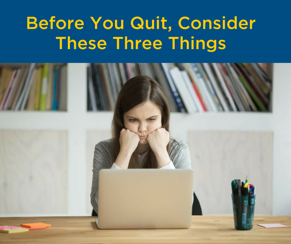 If you're thinking of quitting your job – don't. At least not yet.In this high-paced, fast-changing, everyone-else's-life-is-perfect world, it's easy to get excited about jumping ship. But right up there with moving and divorce, job transitions are one of the most stressful life events.