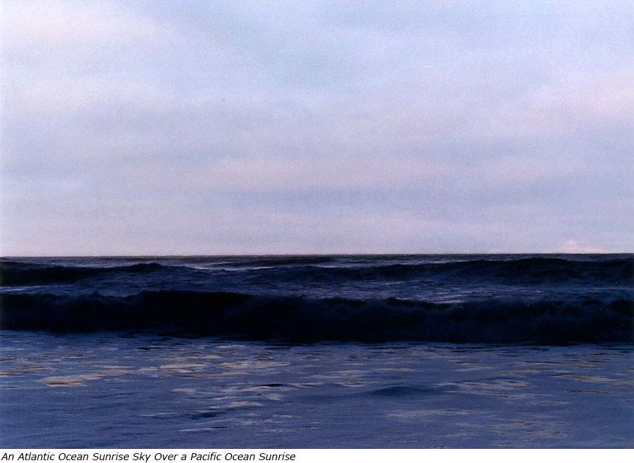An Atlantic Ocean Sunrise Sky over a Pacific Ocean Sunrise with title.jpg