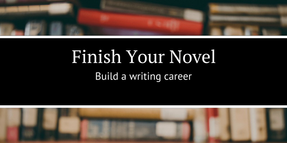 Finish-Your-First-Novel---build-your-career-compressor.png