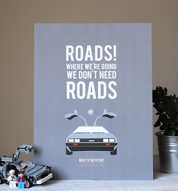 Back to The Future 'Roads' Print - £21 plus shipping -  click here