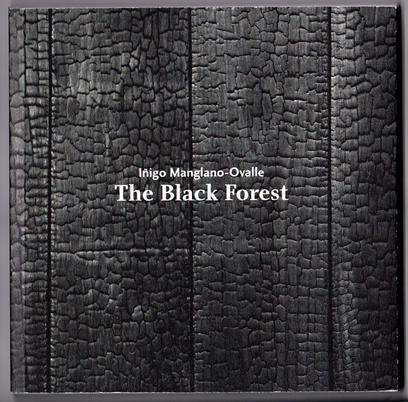 Cover of Inigo Manglano-Ovalle's The Black Forest.