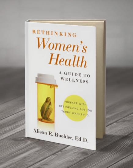 Rethinking Women's Health is available on Amazon and at Barns and Nobles.