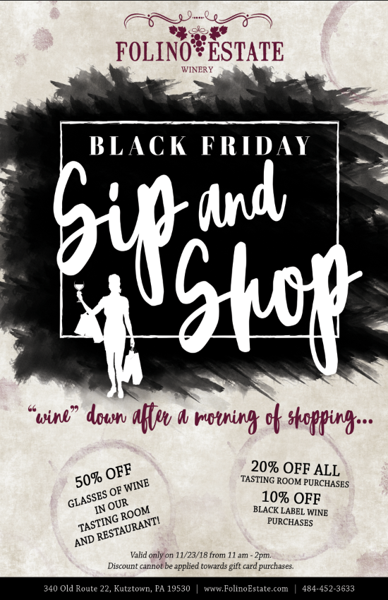 Join us on Black Friday (November 23rd) from 11 AM - 2 PM and wine down after a busy morning of shopping. Enjoy 50% off glasses of wine in our Restaurant and Tasting Room, and 20% off all Tasting Room purchases. Also, enjoy 10% off of our Black Label Collection– this is the ONLY day of the year Black Label will be on sale!    Don't miss out. We hope to see you for your Black Friday wine needs!