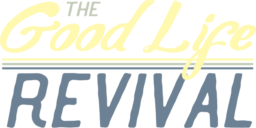 Good Life Revival