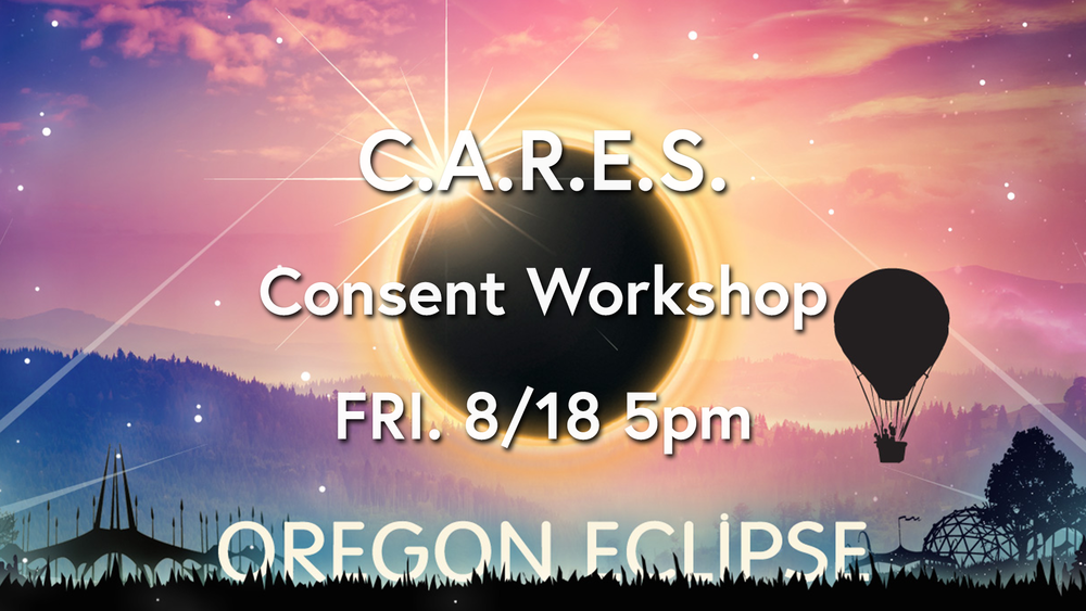 Oregon Eclipse, Friday 8/18 5pm   Please join us at our consent workshop at this year's Oregon Eclipse.