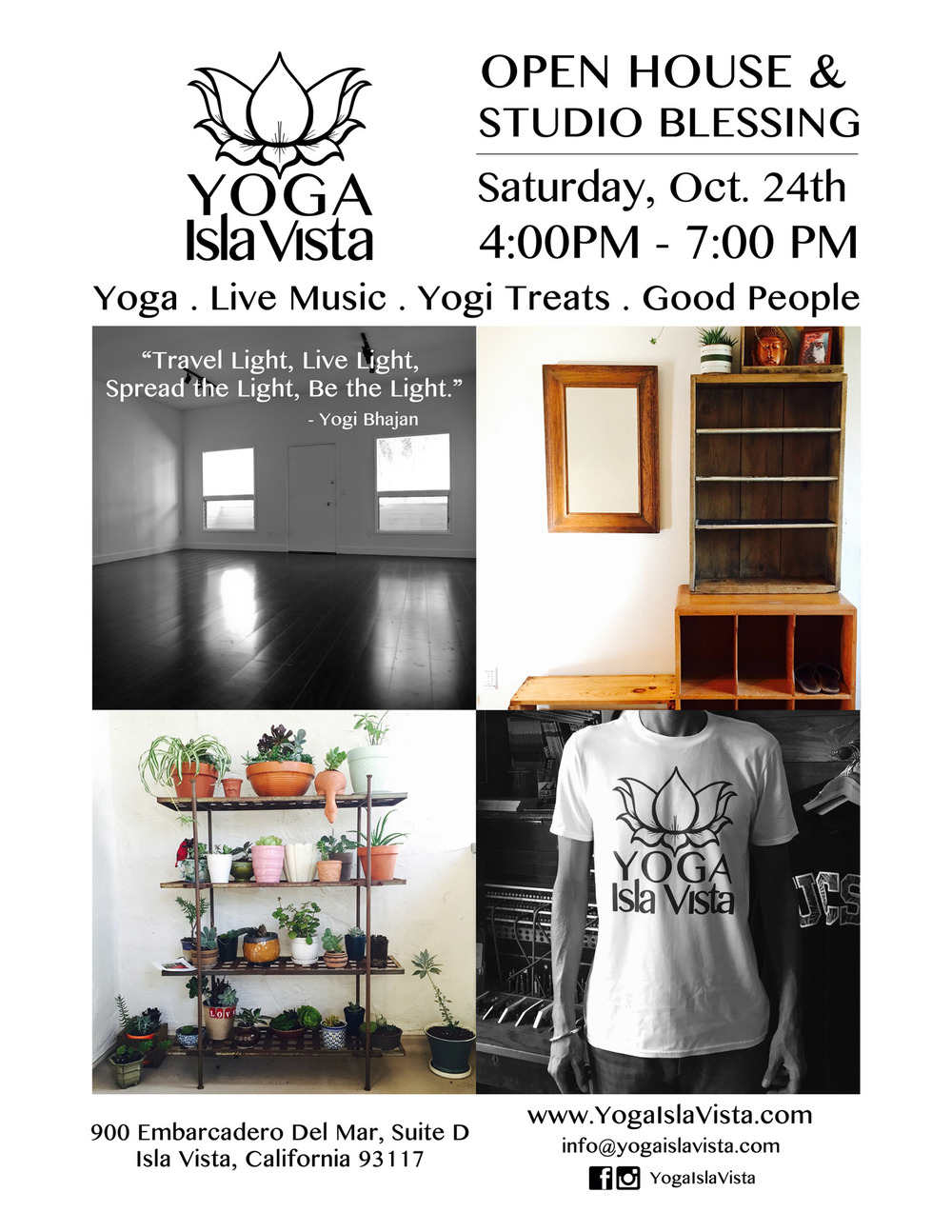 Please come and join the celebration & creation of a new yogic community in Isla Vista. Saturday, October 24 from 4:00PM - 7:00PM. There will be live music by Sukdev Jackson of Aykanna and local singer/songwriter Gabriel Kelly. The studio is located at 900 Embarcadero Del Mar, Suite D, Isla Vista, CA 93117. All are welcome.