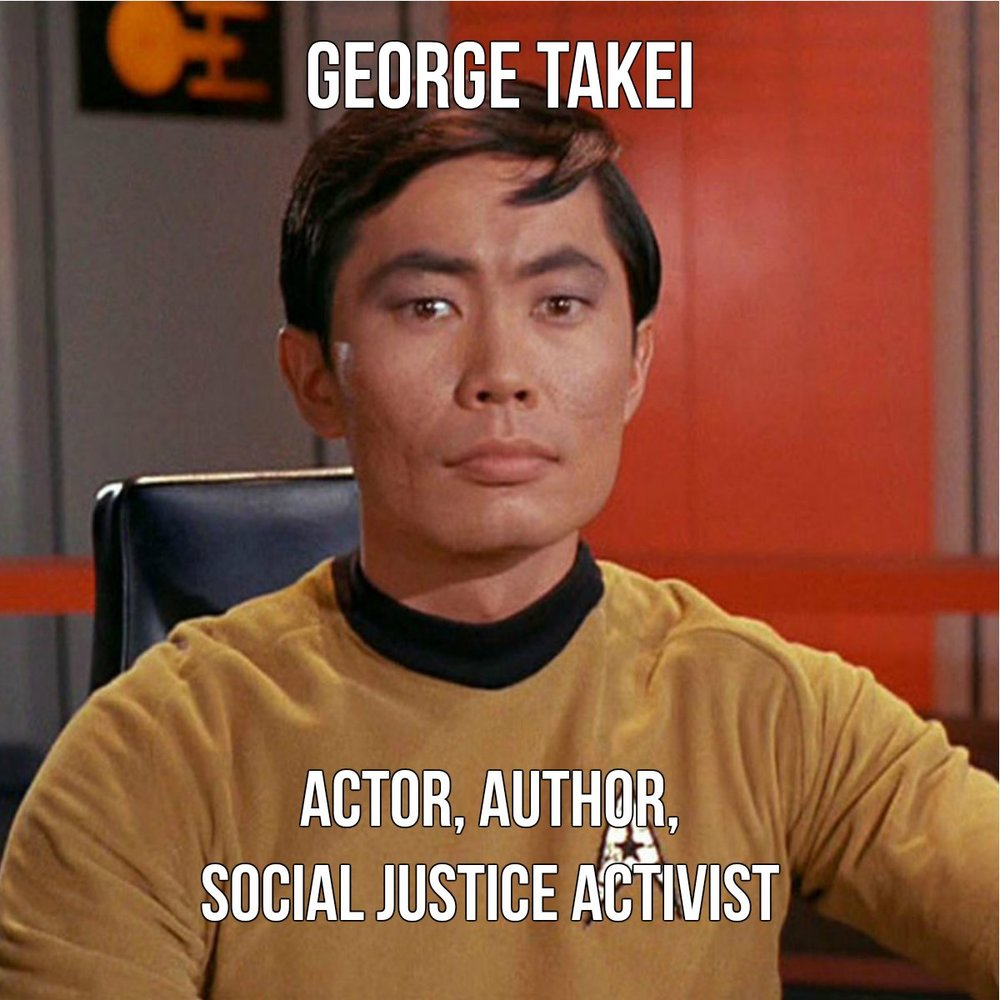 "Best known for playing Sulu on the original Star Trek TV series and six films that followed, George Takei is a social media mogul with over 5.5. million fans. He is an outspoken advocate LGBT activist and is also working on a musical called Allegiance that is drawn from his experience in Japanese internment camps during WWII. Takei has also recently published two books and is the subject of the 2014 documentary ""To Be Takei"". Currently, he's the host of ""Takei's Take"", a YouTube series produced by AARP that explores tech, trends, current events, and pop culture. Source: GeorgeTakei.com"