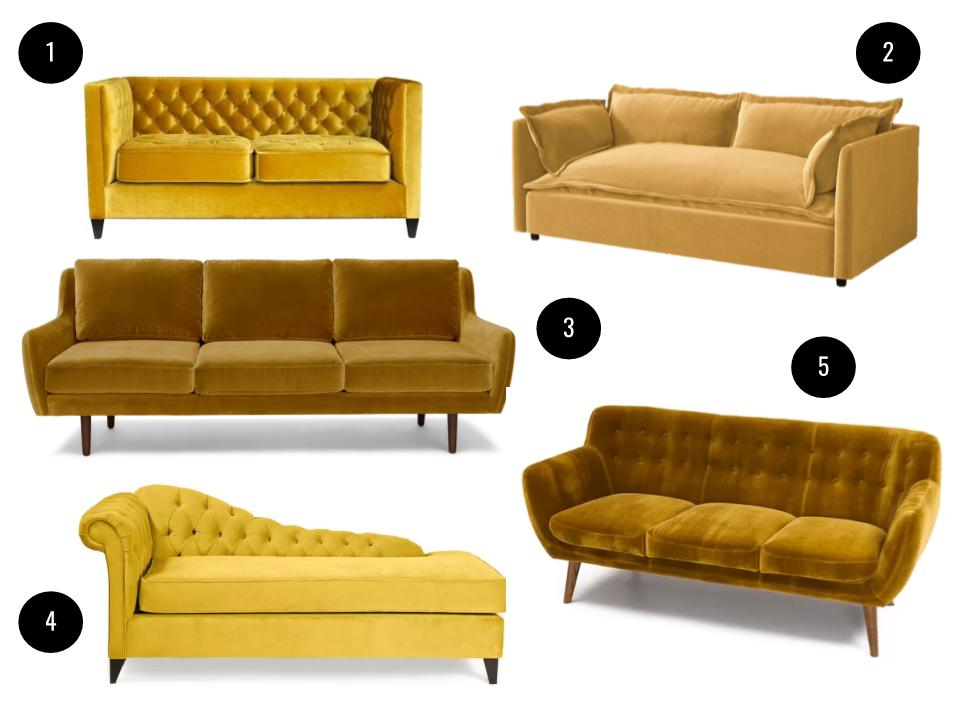 1. My Chic Nest Jess Loveseat, $1606,    Perigold   . 2. Denver sofa in Gold Velvet, $1,998,    Anthropologie   . 3. Matrix sofa in Yarrow Gold velvet, $1,299,    Article   . 4. Martinique tufted sofa in Mustard, $920,    Joss & Main   . 5. Loni M. Elaine chaise in Sunny, $1,900,    Wayfair   .