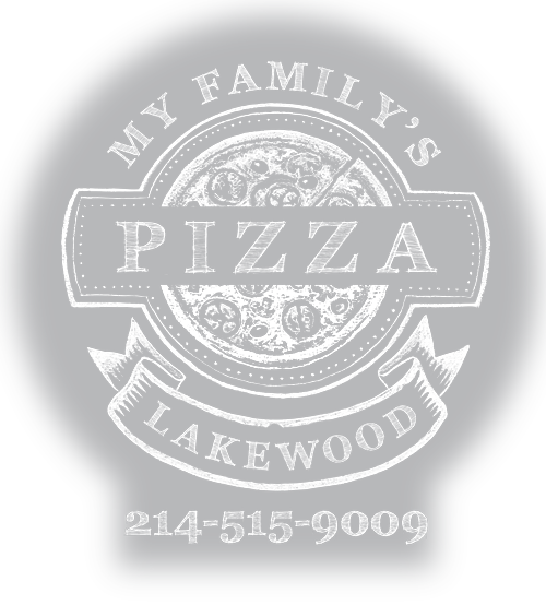 My Family's Pizza  //  Lakewood