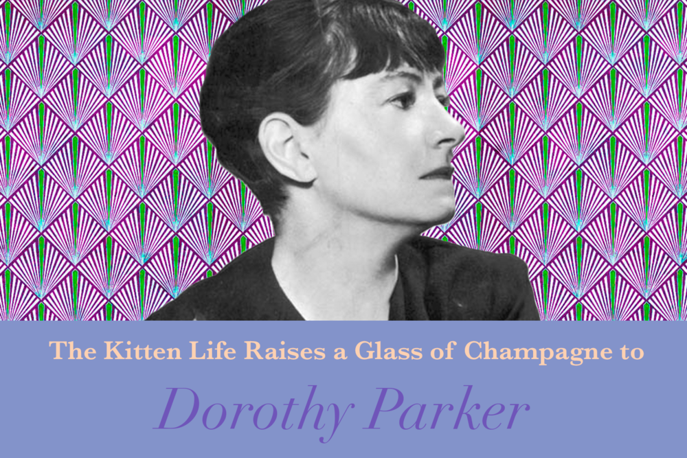 dorothy parker, algonquin round table, the kitten life, what fresh hell is this