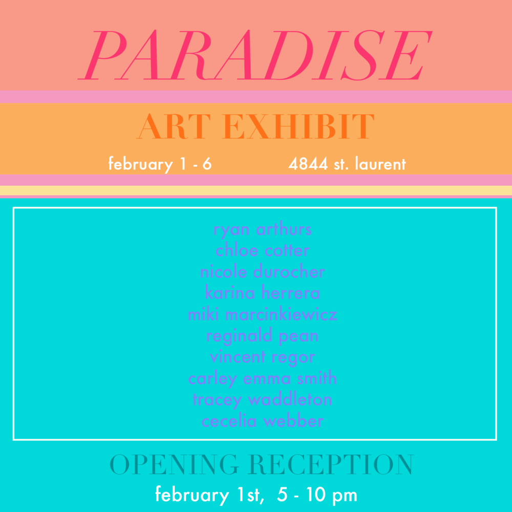 paradise, art exhibit, montreal art exhibit, group art show, canadian creatives
