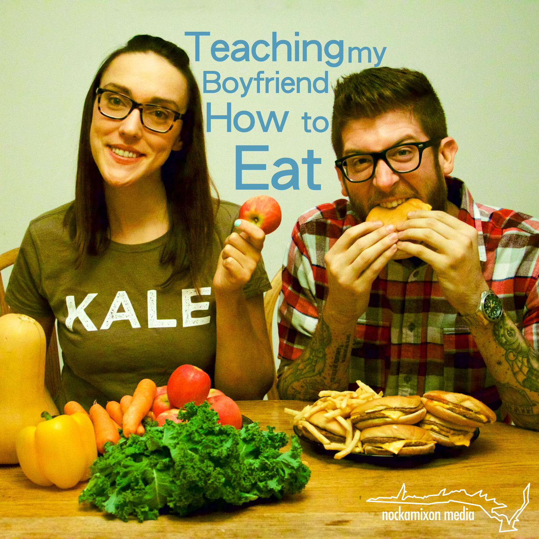 Teaching My Boyfriend How to Eat