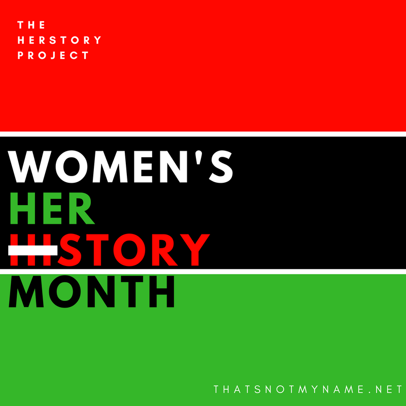 Join Me In Celeberating HerStory Everyday!